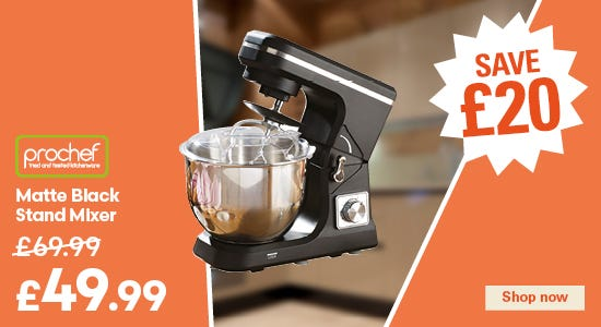 Save £20 on your prochef stand mixer