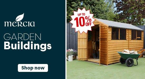 Get up to 10% off Mercia Garden Buildings