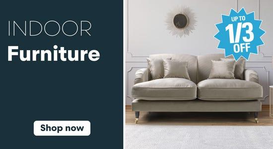 Shop Indoor Furniture Offers now!